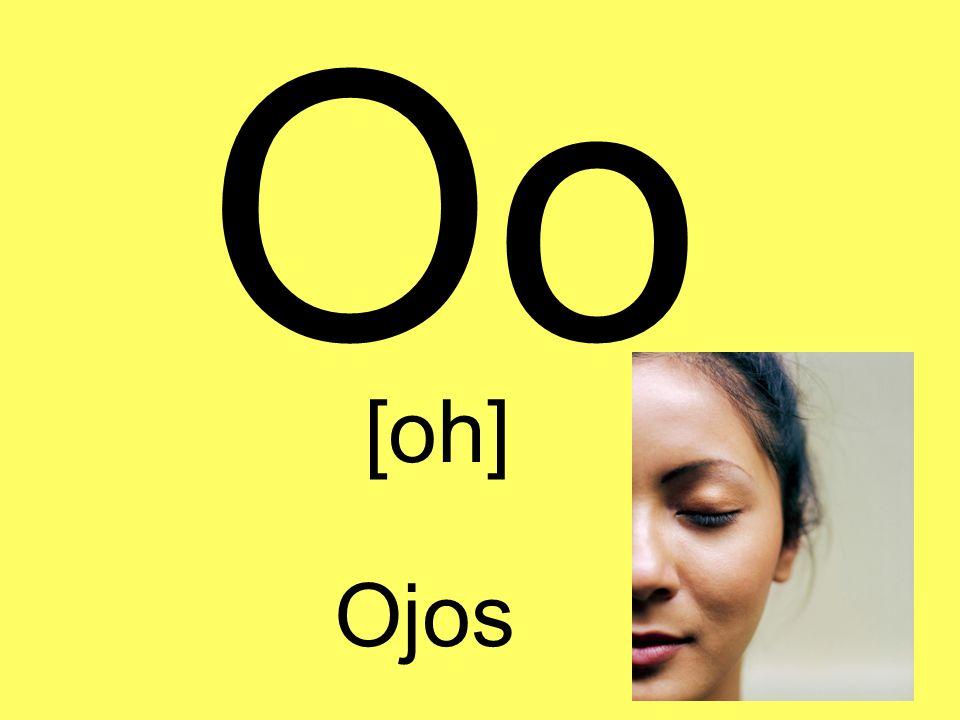 Oo [oh] Ojos